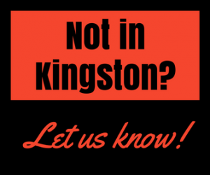 Not in Kingston?