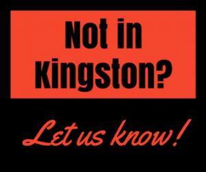 Not in Kingston?